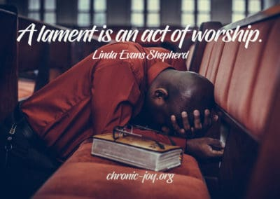 Lament is an act of worship.