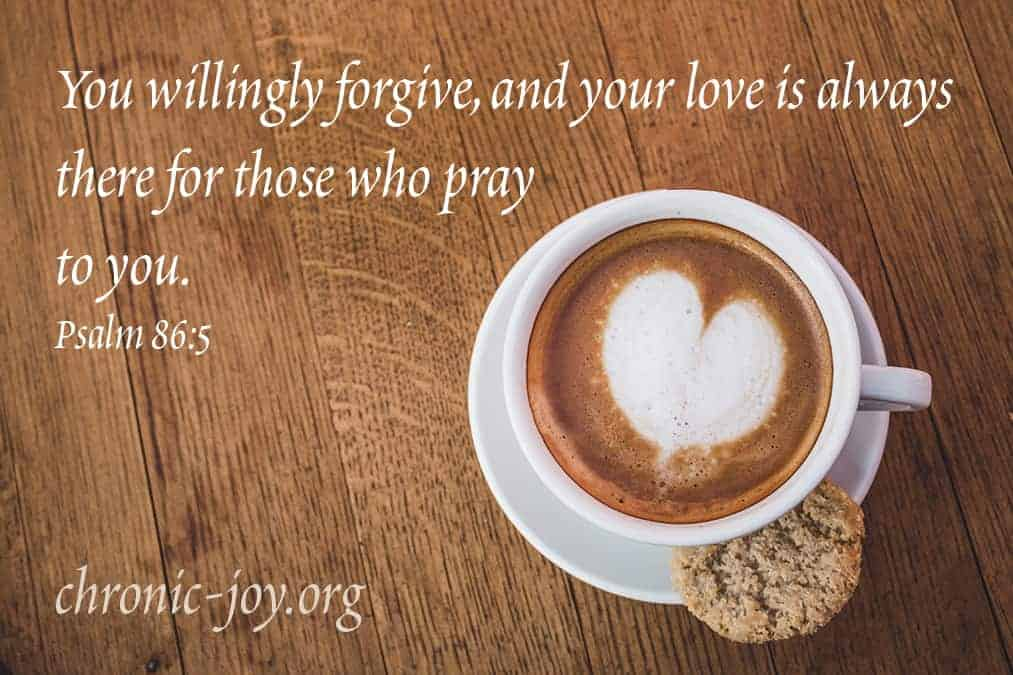 You willingly forgive...