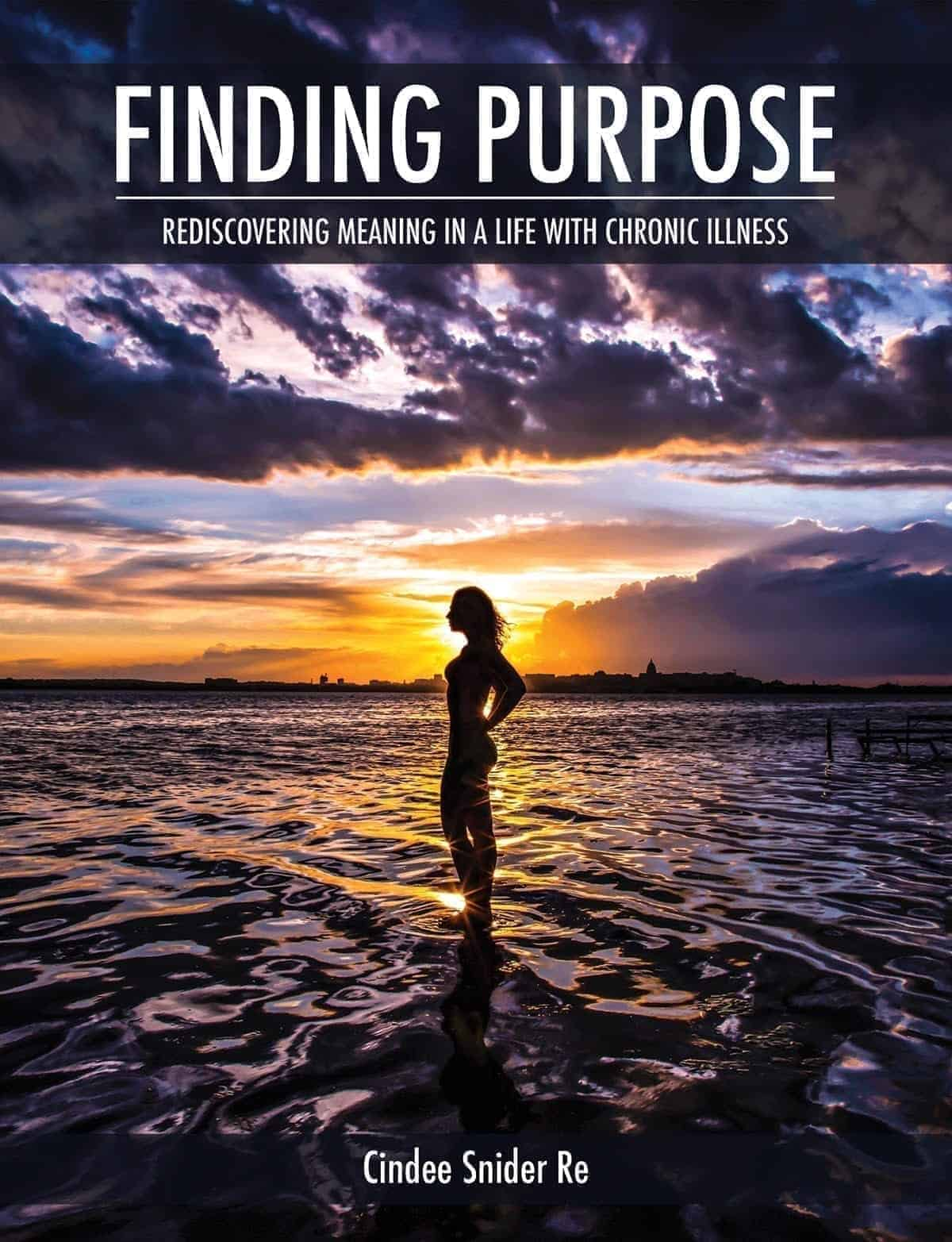 Finding Purpose: Rediscovering Meaning in a Life with Chronic Illness