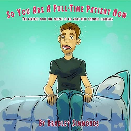 So You Are A Full-Time Patient Now