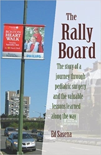The Rally Board: The Story Of A Journey Through Pediatric Surgery And The Valuable Lessons Learned Along The Way.