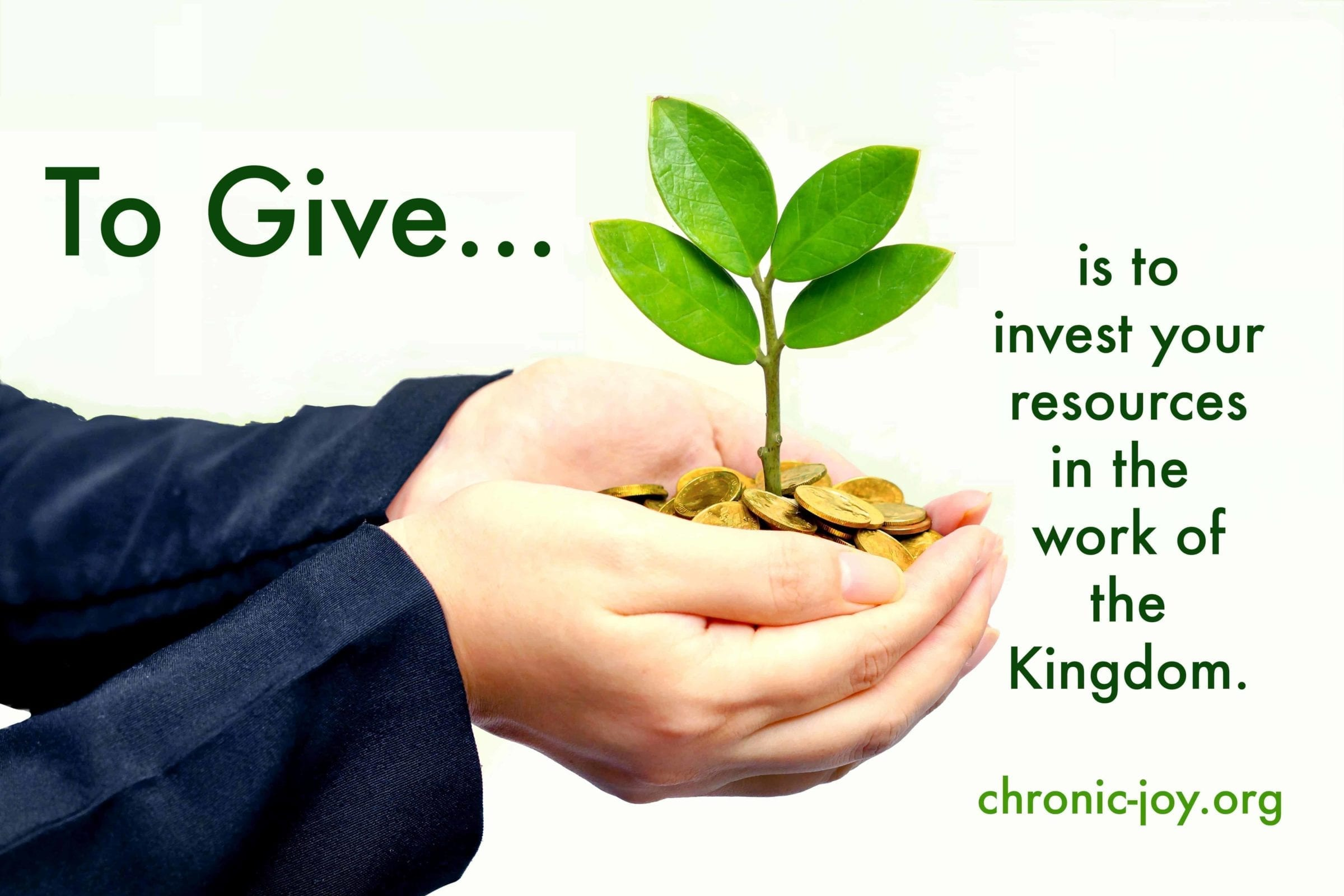 To Give is to invest in the work of the Kingdom.