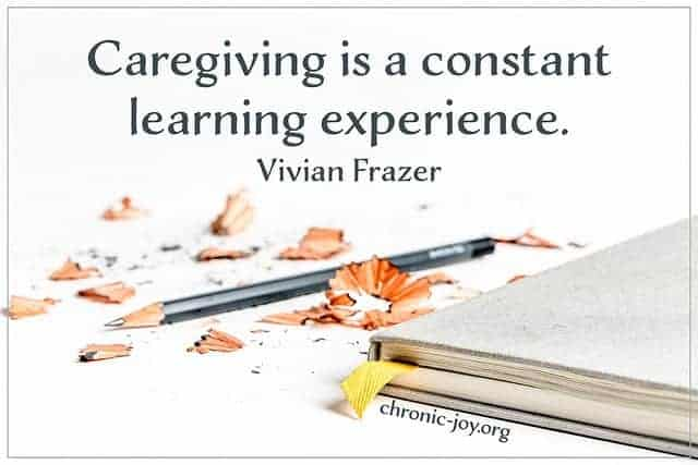 Caregiving is a constant learning experience.