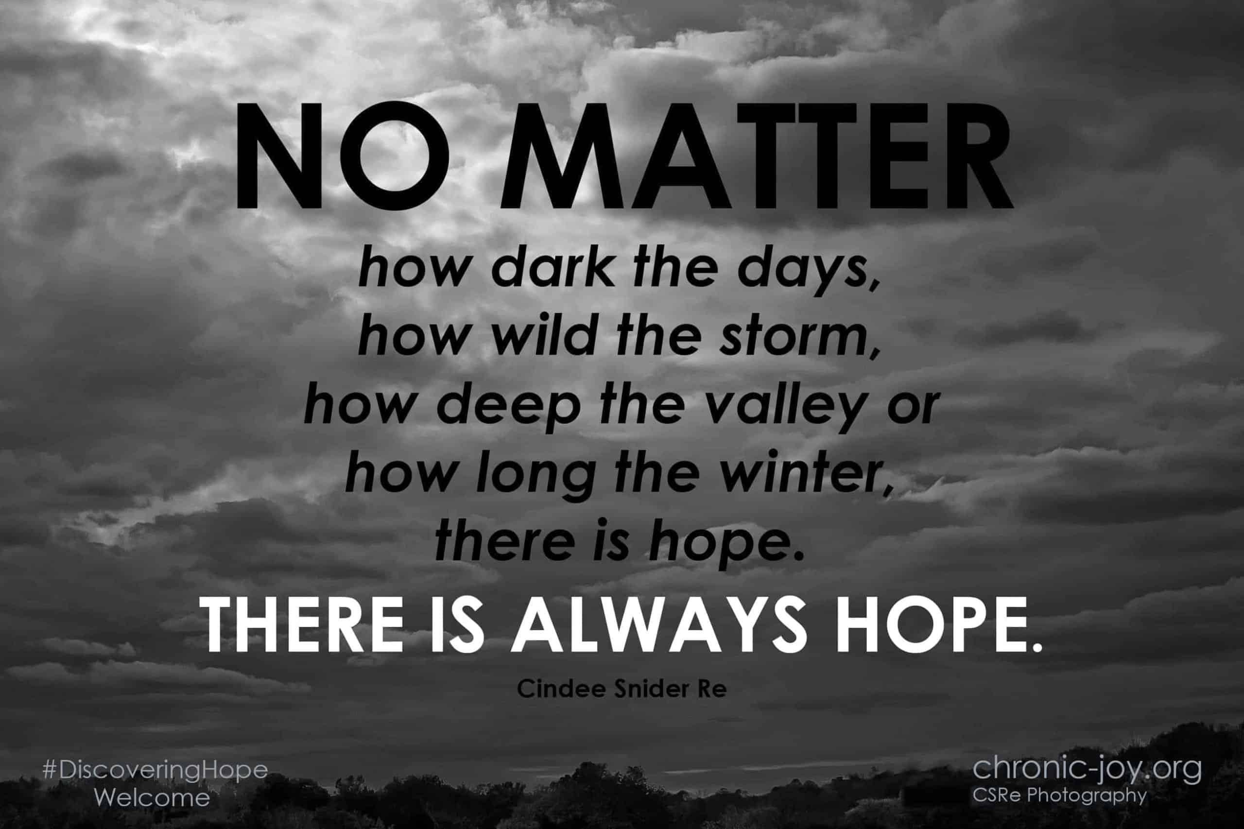 No matter how dark the days, there is HOPE!