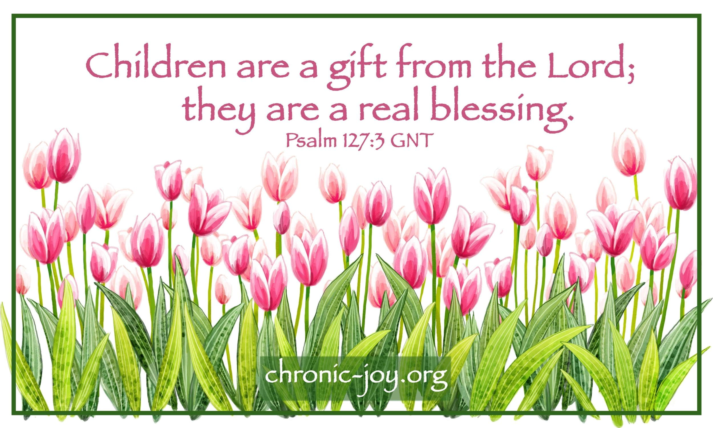 Children are a gift from God.