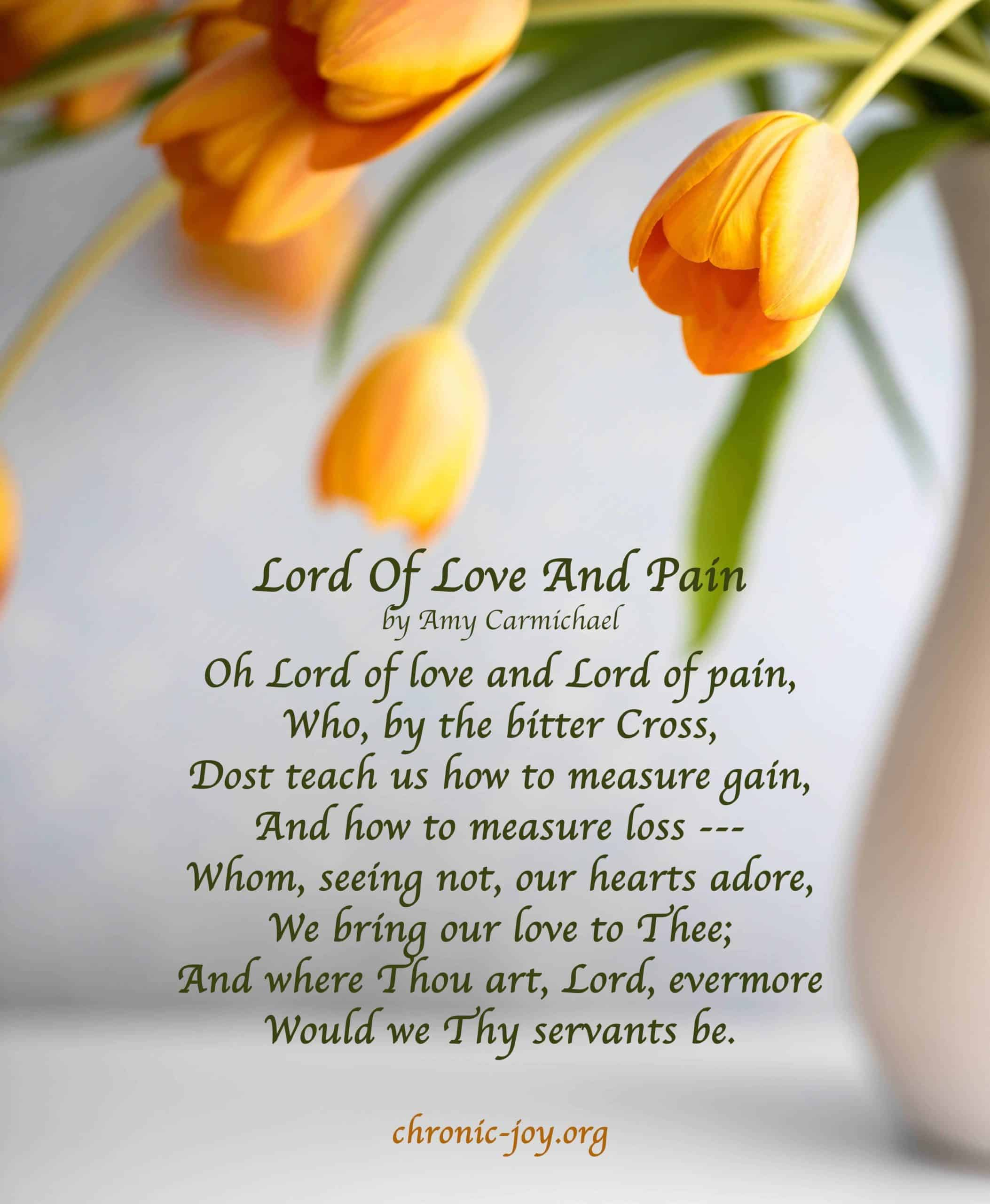 Lord of Love and Pain - Amy Carmichael