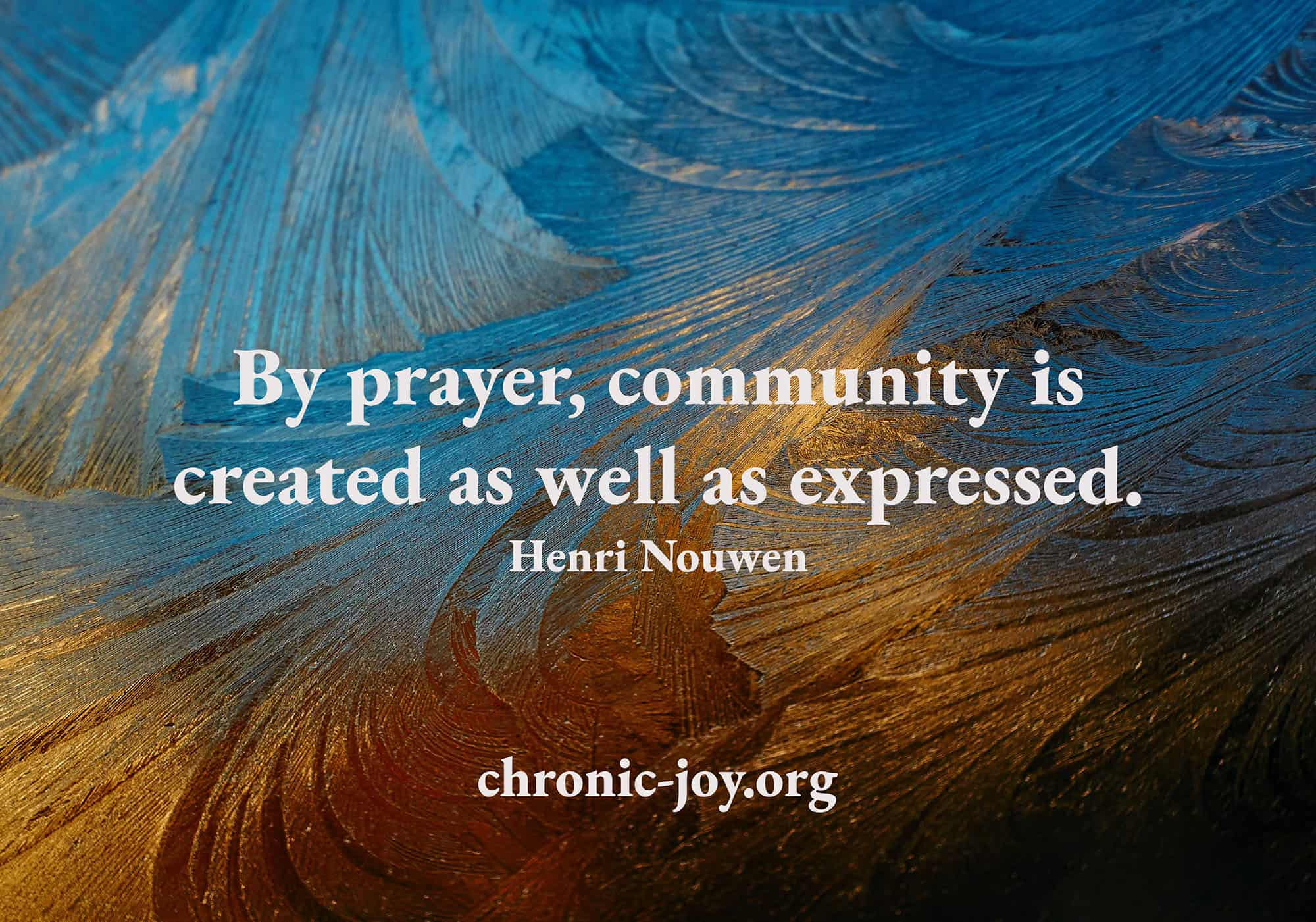 By Prayer Community is Created and Expressed