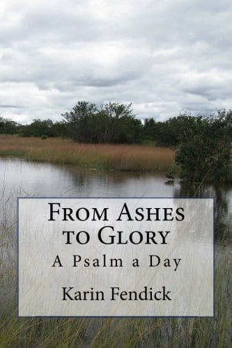 From Ashes to Glory: A Psalm a Day
