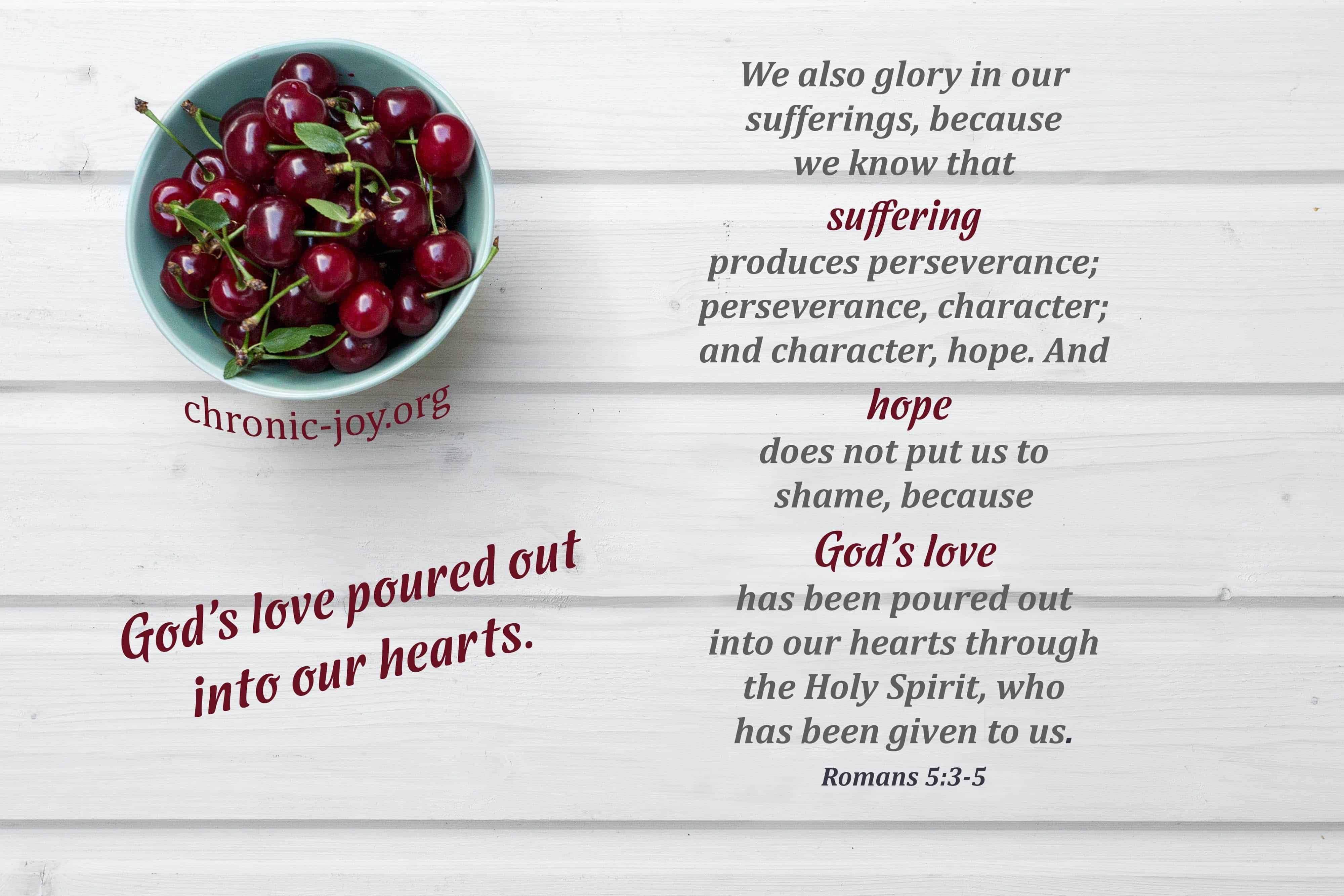 God's love poured out into our hearts.