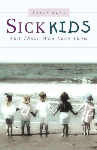 Sick Kids and Those Who Love Them