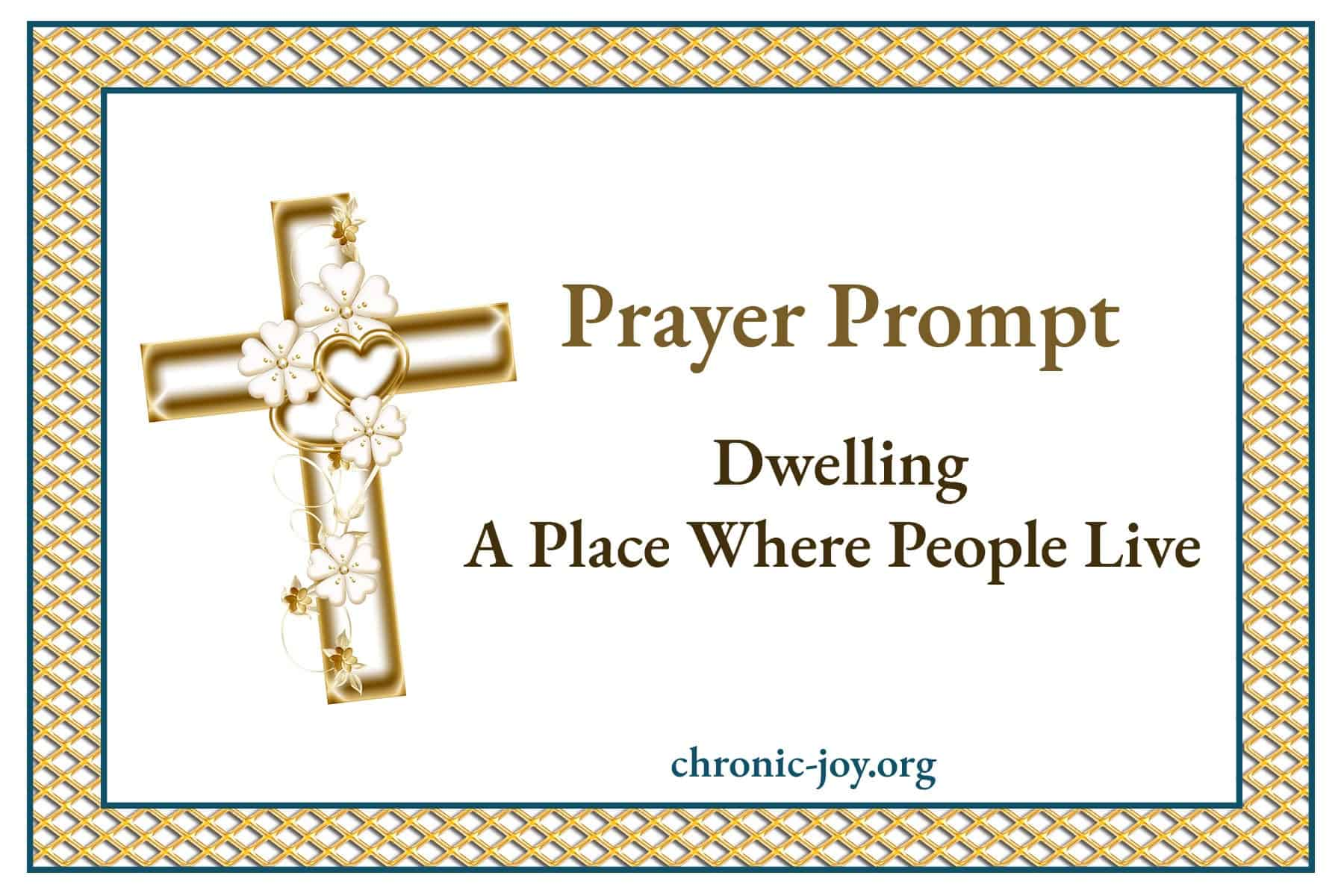 Dwelling • A Place Where People Live • Devotional