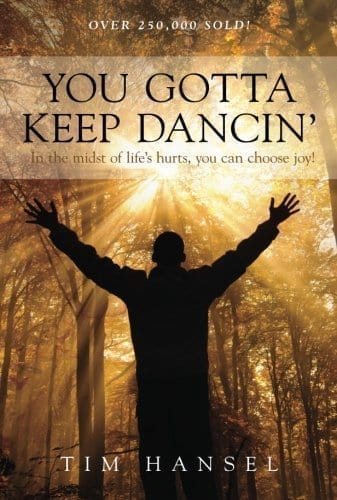 You Gotta Keep Dancin': In the Midst of Life's Hurts, You Can Choose Joy!