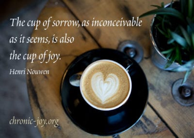 The cup of sorrow, as inconceivable as it seems is also the cup of joy.