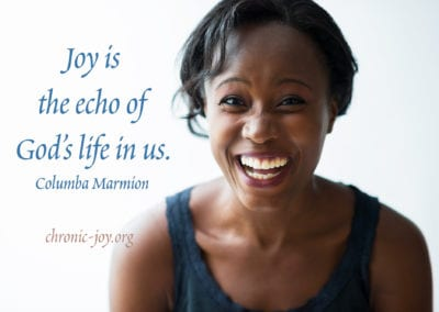 Joy is the echo of God's life in us.