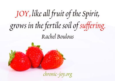 Joy, like all the fruit of the Spirit grows in the fertile soil of suffering.