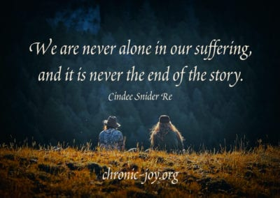 """""""We are never alone in our suffering, and it is never the end of the story."""" Cindee Snider Re"""