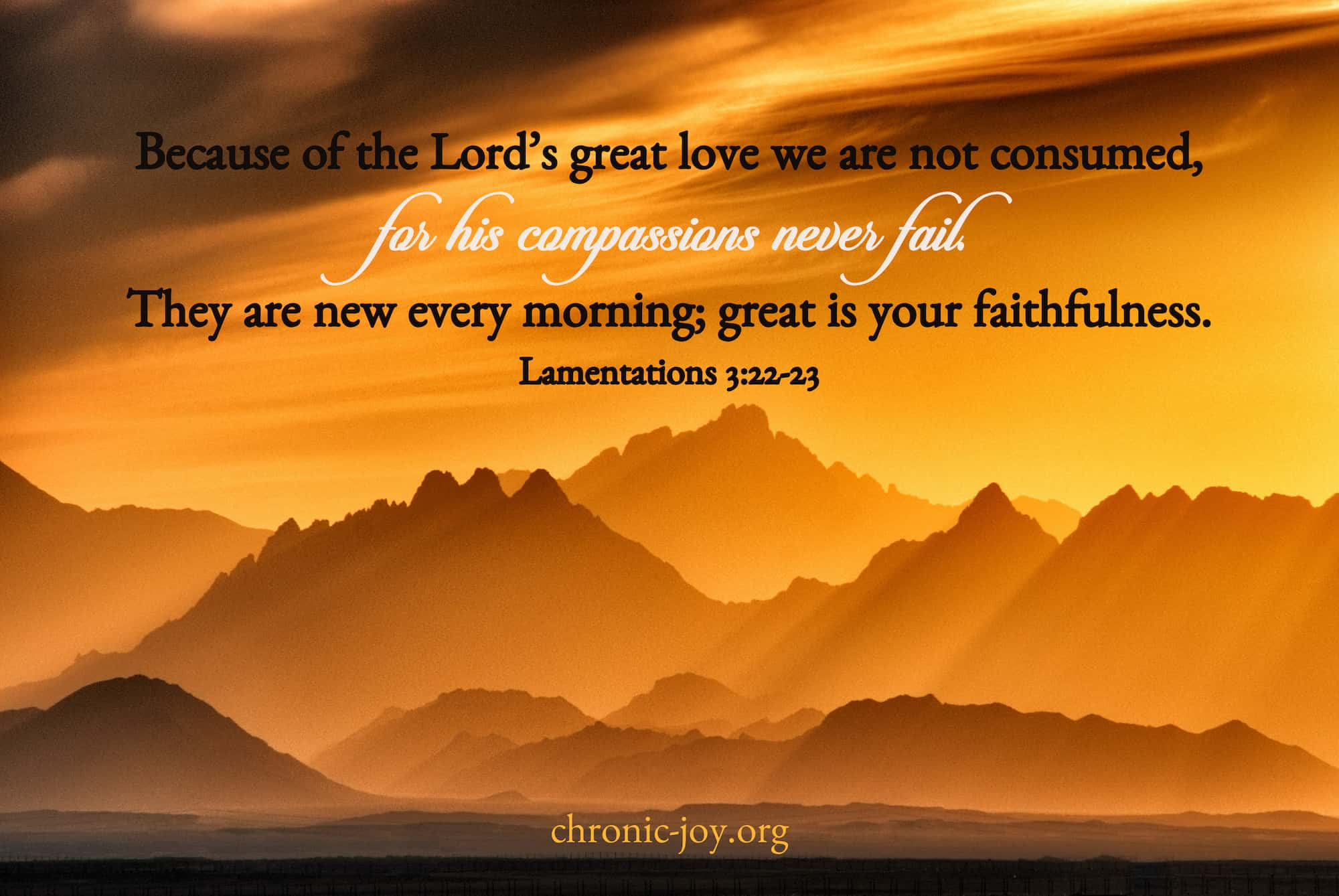 Because of the Lord's great love ... for his compassions never fail.
