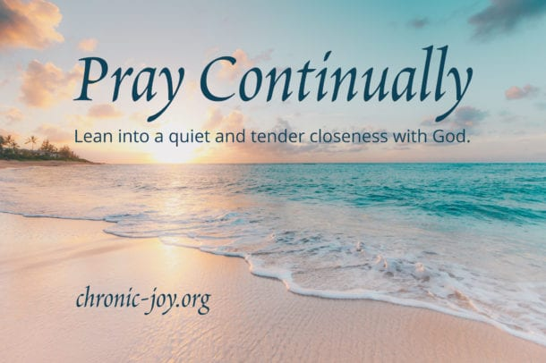 To pray continually is to reorient from task to presence – less about constant communication than about abiding presence – leaning into a quiet and tender closeness with God.