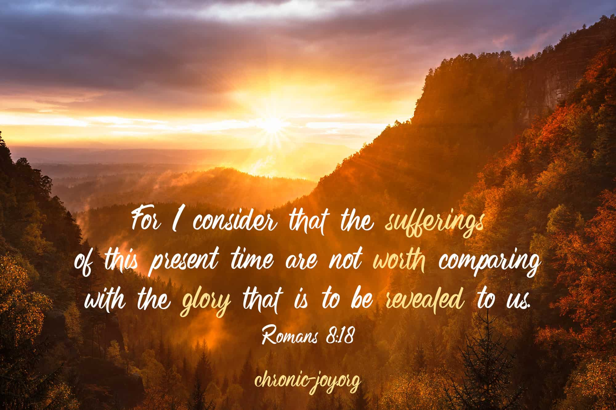 the sufferings of this present time are not worth comparing with the glory