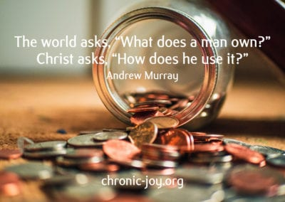 """The world asks, """"What does a man own?"""" Christ asks, """"How does he use it?"""" Andrew Murray"""