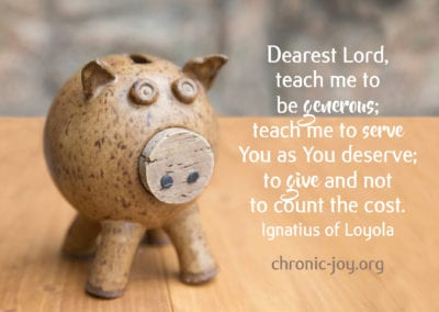 """Dearest Lord, teach me to be generous.""""Dearest Lord, teach me to be generous; teach me to serve You as You deserve; to give and not to count the cost."""" Ignatius of Loyola"""