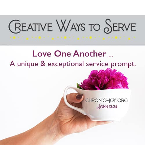 CREATIVE WAYS TO SERVE – LOVE ONE ANOTHER