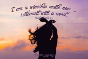 I am a wineskin made new