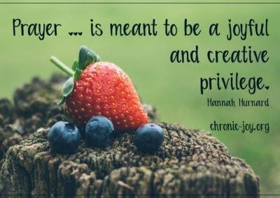 Prayer ... is meant to be a joyful and creative privilege.
