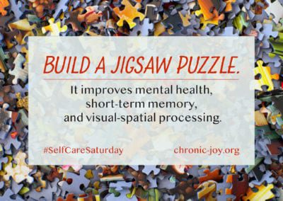 Build a jigsaw puzzle. It improves mental health, short-term memory, and visual processing.