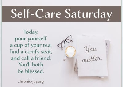 Today, pour yourself a cup of tea, find a comfy sat, and call a friend. You'll both be blessed.