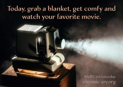 Today, grab a blanket, get comfy, and watch your favorite movie.