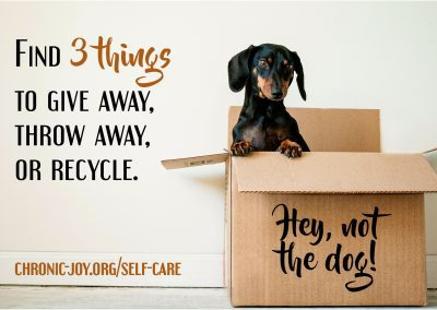 Today, find three things to give away, throw away, or recycle.