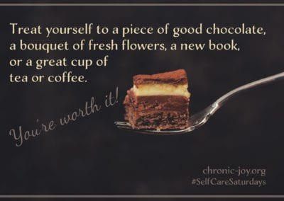 Treat yourself to a piece of good chocolate, a bouquet of fresh flowers, a new books, or a great cup of tea or coffee. You're worth it!
