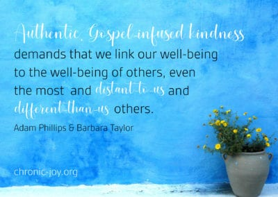 Authentic, Gospel-infused kindness demands that we link our well-being to the well-being of others