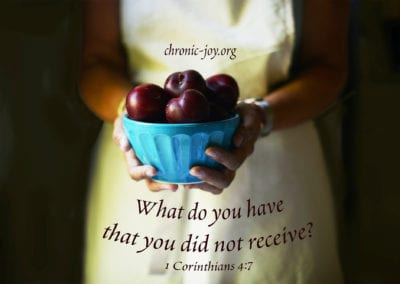 What do you have that you did not receive? 1 Corinthians 4:7