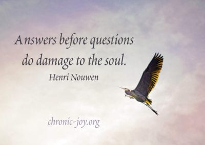 Answers before questions do damage to the soul.