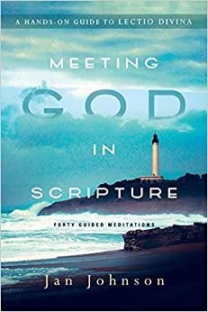 Meeting God in Scripture: A Hands-On Guide to Lectio Divina