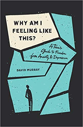 Why Am I Feeling Like This? A Teen's Guide to Freedom from Anxiety & Depression