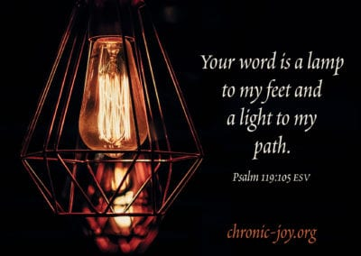 """""""Your word is a lamp to my feet and a light to my path."""" Psalm 119:105 ESV"""