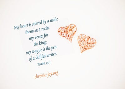 """""""My heart is stirred by a noble theme as I recite my verses for the king; my tongue is the pen of a skillful writer."""" Psalm 45:1"""