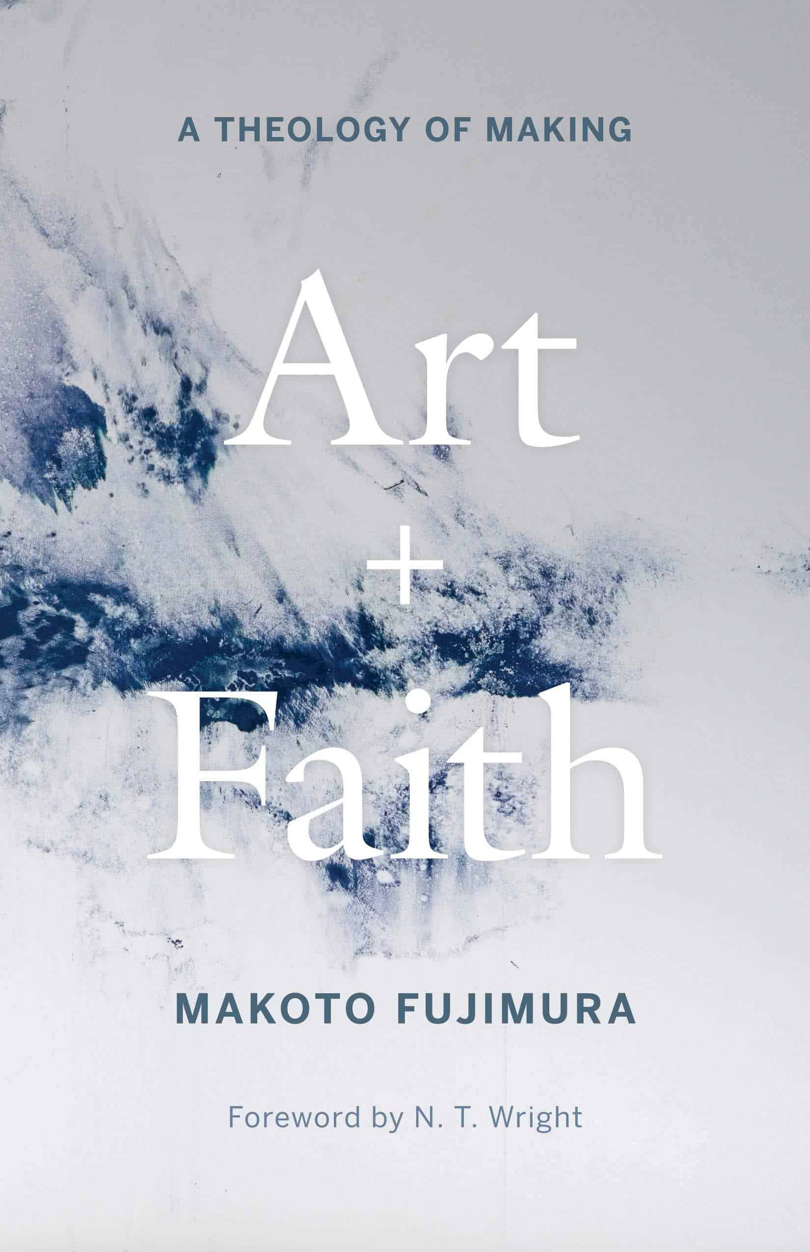 Art and Faith A Theology of Making