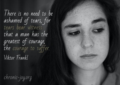 """""""There is no need to be ashamed of tears, for tears bear witness that a man has the greatest of courage, the courage to suffer."""" Viktor Frankl"""