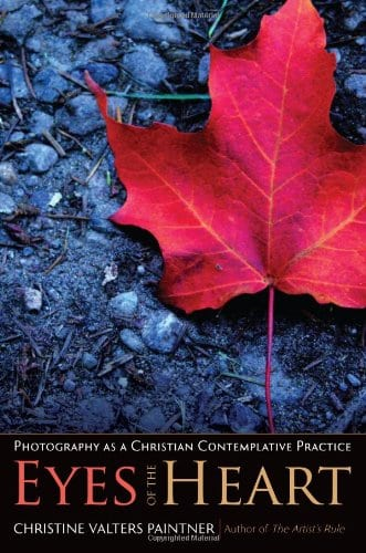 Eyes of the Heart Photography as a Christian Contemplative Practice