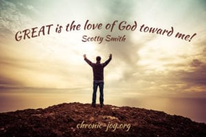 """Great is the love of God toward me!"" Scotty Smith"