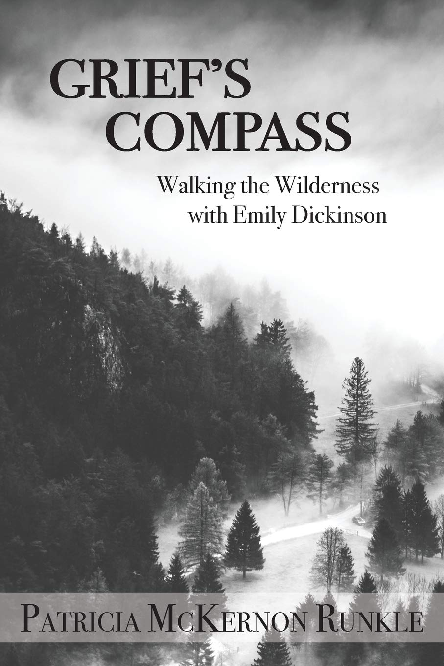 Grief's Compass - Walking the Wilderness with Emily Dickinson