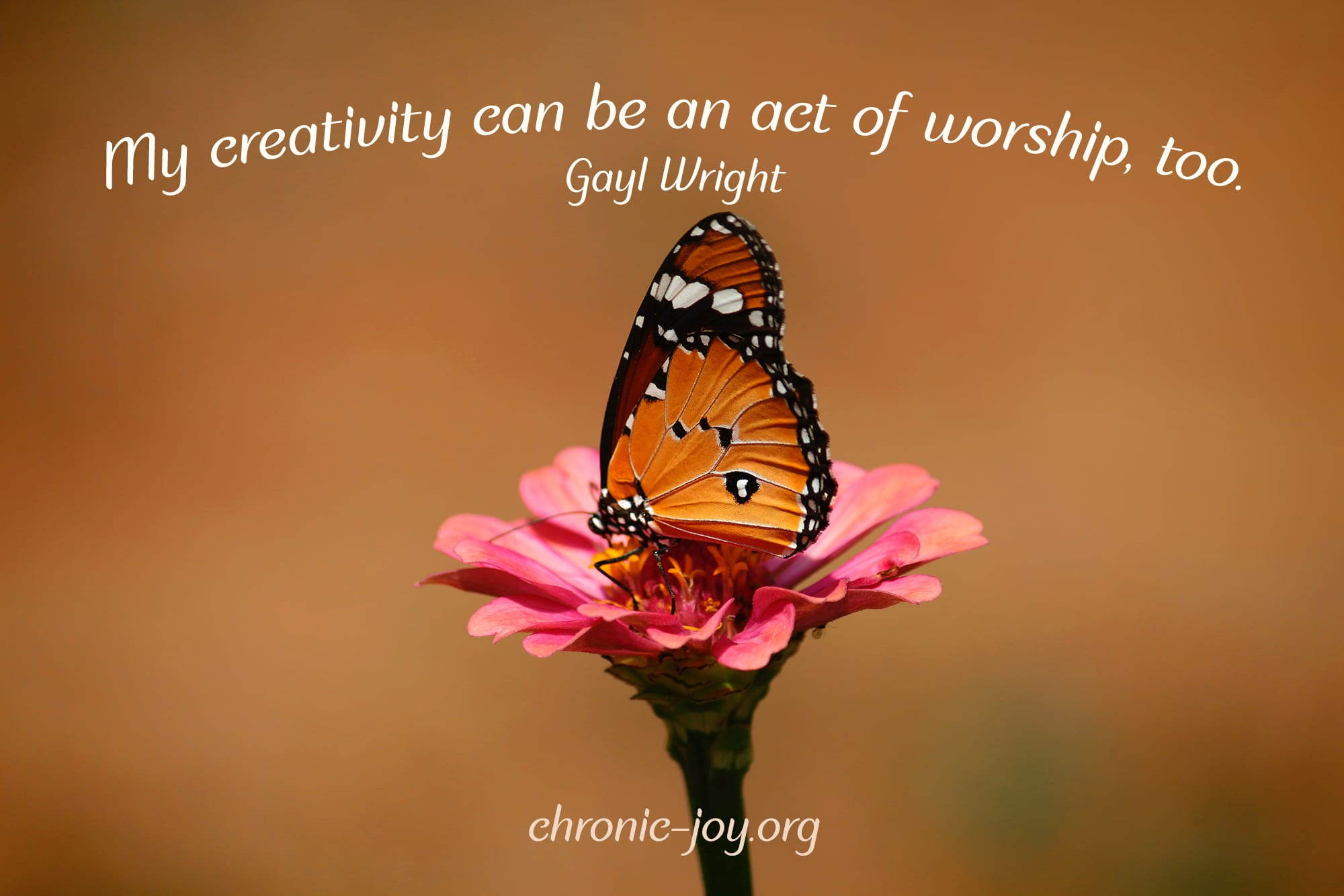 """""""My creativity can be an act of worship, too."""" Gayl Wright"""