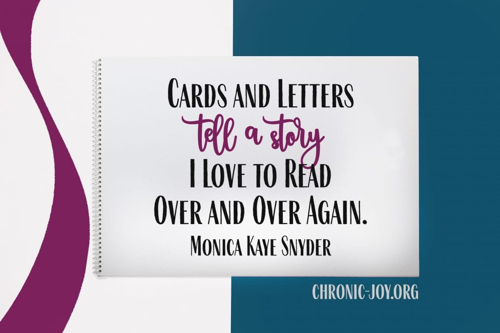 """""""Cards and letters tell a story I love to read over and over again."""" Monica Kaye Snyder"""