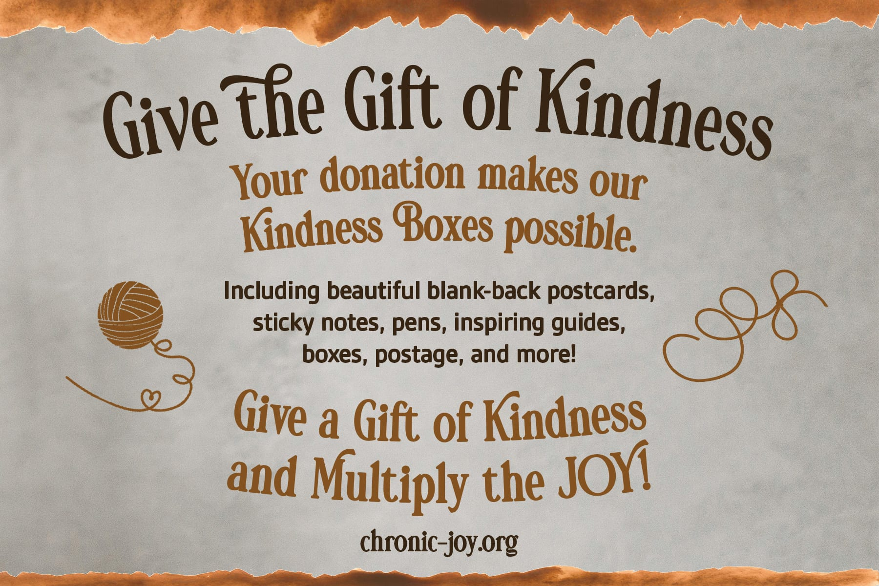 Give the Gift of Kindness! Your donation makes our Kindness Boxes possible, including beautiful blank-back postcards, sticky notes, pens, inspiring guides, boxes, postage, and more! Give a Gift of Kindness and Multiply the Joy!