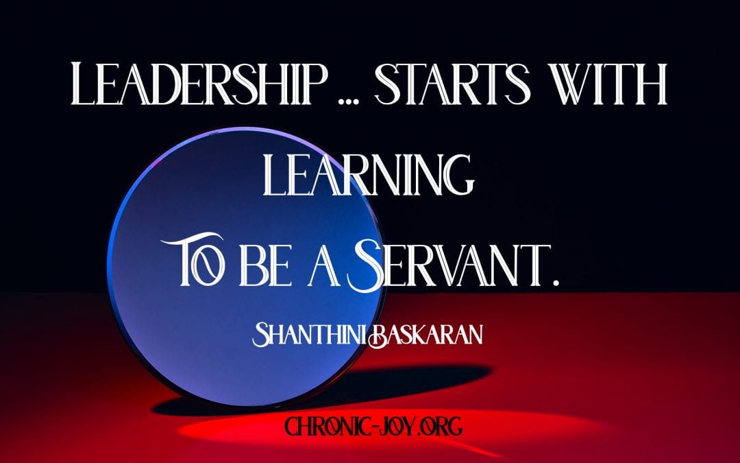 Leadership: Learning to Be a Servant