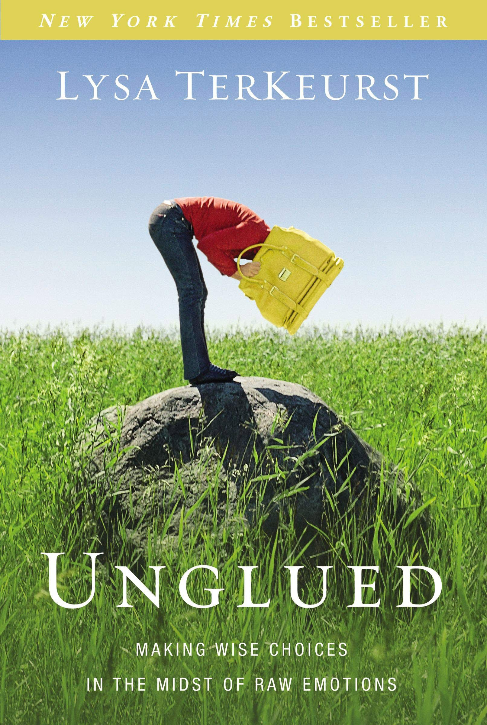 Unglued: Making Wise Choices in the Midst of Raw Emotions – Lysa TerKeurst